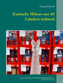 Exotische Wässer aus 45 Ländern weltweit: Aus der Sammlung im Selterswasser Museum zu Niederselters/Taunus