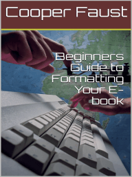 Beginners Guide to Formatting Your E-book