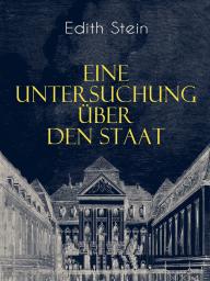 Eine Untersuchung über den Staat (Vollständige Ausgabe)