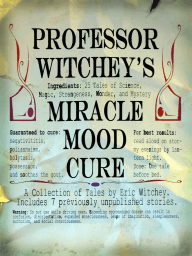 Professor Witchey's Miracle Mood Cure