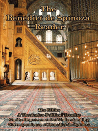 The Benedict de Spinoza Reader