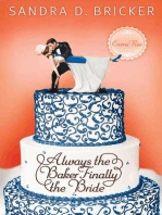 Always the Baker, Finally the Bride