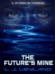 The Future's Mine