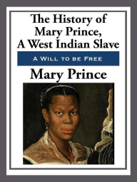 The History of Mary Prince, a West Indian Slave