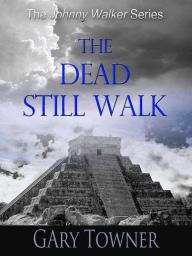 The Dead Still Walk