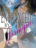 Entranced By Jasmine