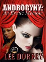 Androdgyny - An Erotic Memoir