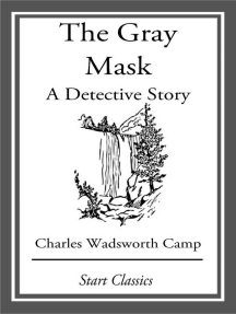 The Gray Mask: A Detective Story