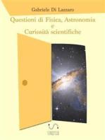 Questioni di Fisica, Astronomia e Curiosità scientifiche