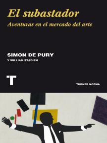 El subastador: Aventuras en el mercado del arte