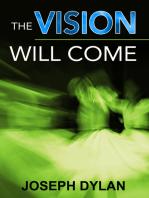 The Vision Will Come