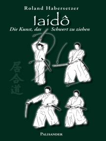Iaidô: Die Kunst, das Schwert zu ziehen
