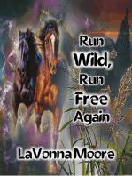 Run Wild, Run Free Again