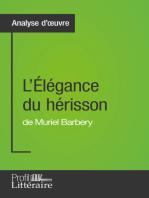 L'Élégance du hérisson de Muriel Barbery (Analyse approfondie)