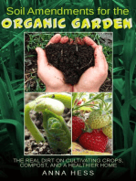 Soil Amendments for the Organic Garden: The Real Dirt on Cultivating Crops, Compost, and a Healthier Home: The Ultimate Guide to Soil, #4