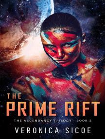 The Prime Rift: The Ascendancy Trilogy, #2