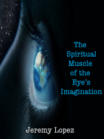 The Spiritual Muscle of the Eye's Imagination