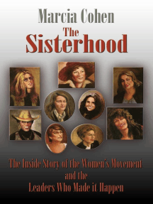The Sisterhood: The Inside Story of the Women's Movement and the Leaders Who Made it Happen