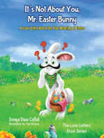 It's Not About You, Mr. Easter Bunny