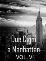 Due Cigni a Manhattan Vol V