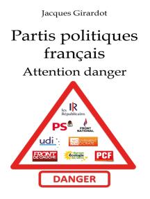 Les partis politiques français: Attention danger