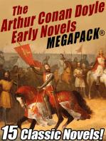 The Arthur Conan Doyle Early Novels MEGAPACK®