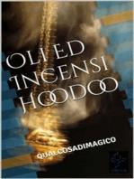 Oli Ed Incensi Hoodoo