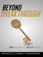 Beyond Breakthrough: His Church, Your Keys