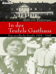 In des Teufels Gasthaus: Eine preußische Familie 1918-1945