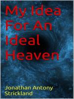 My Idea For An Ideal Heaven