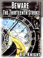 Beware the Thirteenth Stroke
