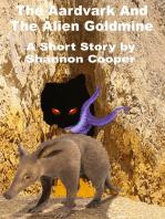 The Aardvark and the Alien Goldmine