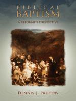 Biblical Baptism, A Reformed Perspective