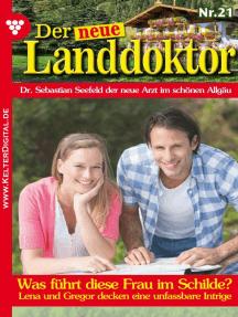 Der neue Landdoktor 21 – Arztroman: Was führt diese Frau im Schilde?