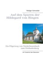 Auf den Spuren der Hildegard von Bingen