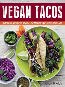 Vegan Tacos: Authentic and Inspired Recipes for Mexico's Favorite Street Food