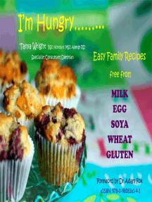 I'm Hungry: Easy Family Recipes Free From Milk, Egg, Soya, Wheat, Gluten