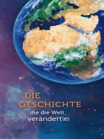 Die Geschichte, die die Welt verändert(e)