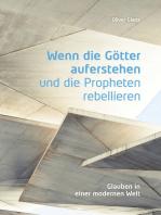 Wenn die Götter auferstehen und die Propheten rebellieren