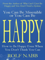 You Can Be Miserable or You Can Be Happy