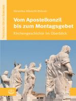 Vom Apostelkonzil bis zum Montagsgebet