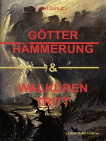 Götterhämmerung & Walkürentritt: Romane