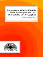 Droysens 'Grundriss der Historik' in den Buchausgaben von 1868, 1875 und 1882 (alle Paragraphen)