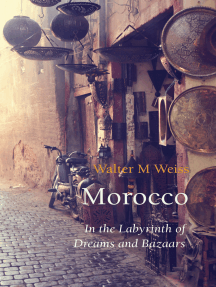 Morocco: In the Labyrinth of Dreams and Bazaars