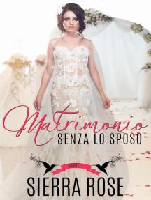 Matrimonio senza lo sposo - Parte 1
