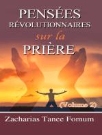 Pensées Révolutionnaires Sur La Prière (Volume 2)