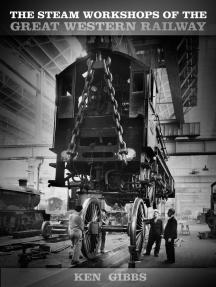 Steam Workshops of the Great Western Railway