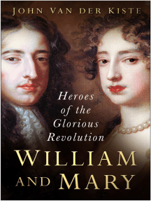 William and Mary: Heroes of the Glorious Revolution