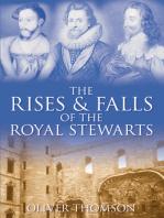 The Rises & Falls of the Royal Stewarts