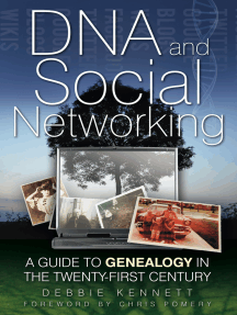 DNA and Social Networking: A Guide to Genealogy in the Twenty-First Century